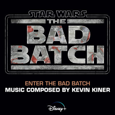 """Cover art for Enter the Bad Batch (From """"Star Wars: The Bad Batch"""")"""
