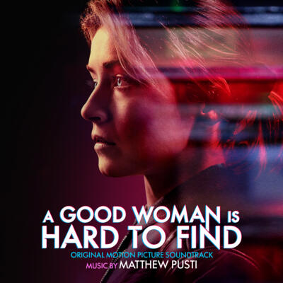 Cover art for A Good Woman is Hard to Find (Original Motion Picture Soundtrack)