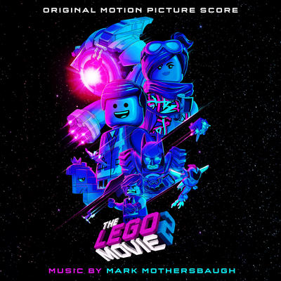 Cover art for The Lego Movie 2: The Second Part (Original Motion Picture Score)