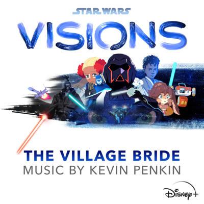 Cover art for Star Wars: Visions - The Village Bride (Original Soundtrack)