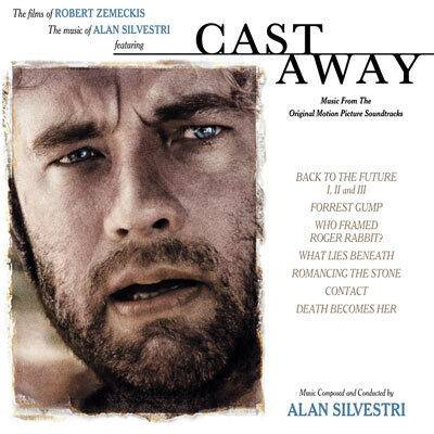 Cover art for Cast Away (The Films Of Robert Zemeckis, The Music Of Alan Silvestri)