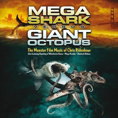 Cover art for Mega Shark vs Giant Octopus: The Monster Film Music of Chris Ridenhour