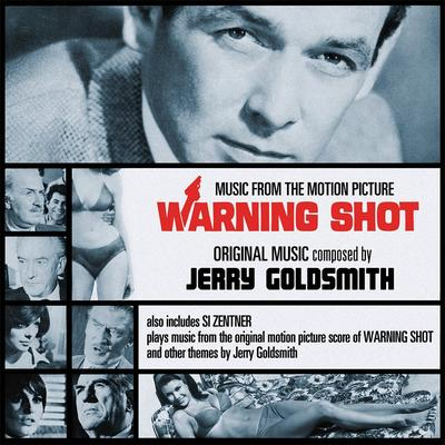 Cover art for Warning Shot (Music from the Motion Picture) / Si Zentner Plays Music From The Original Motion Picture Score Of Warning Shot And Other Themes By Jerry Goldsmith
