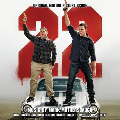 Cover art for 22 Jump Street / 21 Jump Street (Original Motion Picture Score)