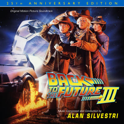 Cover art for Back to the Future Part III: 25th Anniversary Edition (Original Motion Picture Soundtrack)