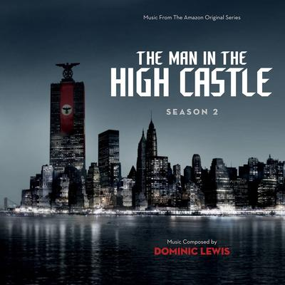 Cover art for The Man in the High Castle: Season 2 (Music From The Amazon Original Series)