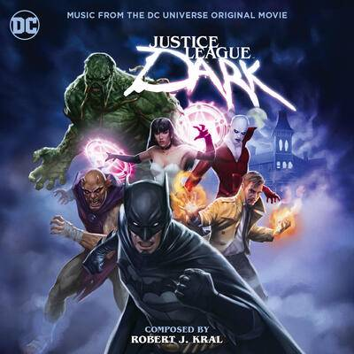 Cover art for Justice League Dark (Music From The DC Universe Original Movie)