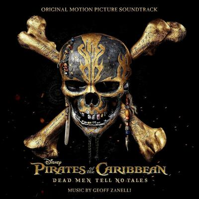 Cover art for Pirates of the Caribbean: Dead Men Tell No Tales (Original Motion Picture Soundtrack)