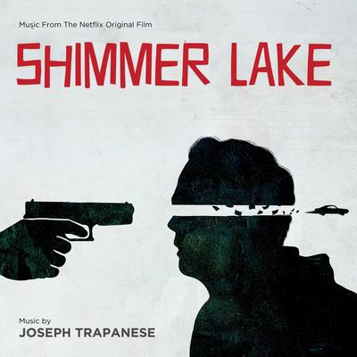 Cover art for Shimmer Lake (Music From The Netflix Original Film)