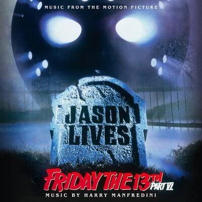 Cover art for Jason Lives: Friday the 13th Part VI (Music from the Motion Picture)