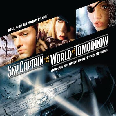 Cover art for Sky Captain and the World of Tomorrow (Music From The Motion Picture)