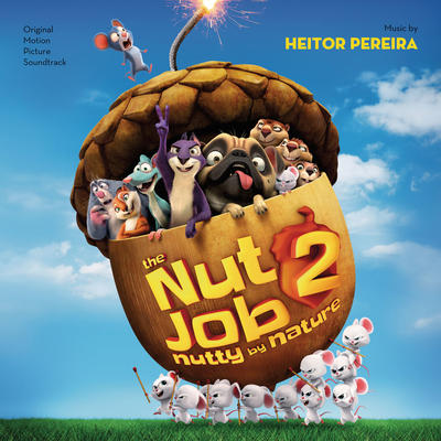 Cover art for The Nut Job 2: Nutty By Nature (Original Motion Picture Soundtrack)