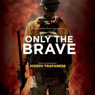 Cover art for Only the Brave (Original Motion Picture Soundtrack)