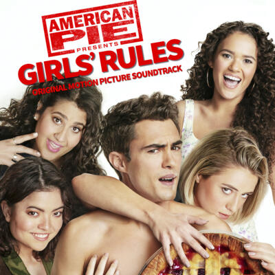 Cover art for American Pie Presents: Girls' Rules (Original Motion Picture Soundtrack)