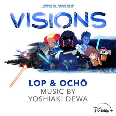 Cover art for Star Wars: Visions - Lop & Ochō (Original Soundtrack)
