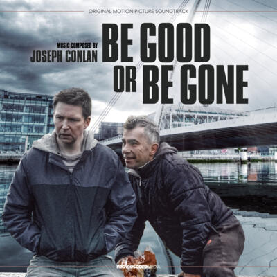 Cover art for Be Good or Be Gone (Original Motion Picture Soundtrack)