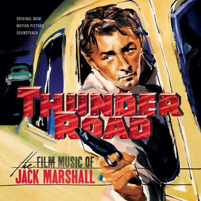 Cover art for Thunder Road: The Film Music of Jack Marshall (Original MGM Motion Picture Soundtrack)