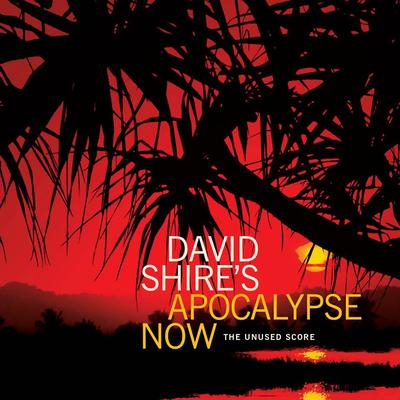 Cover art for David Shire's Apocalypse Now: The Unused Score