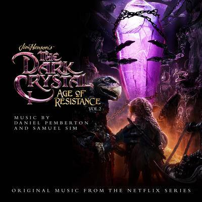 Cover art for The Dark Crystal: Age of Resistance, Vol. 2 (Music from the Netflix Original Series)