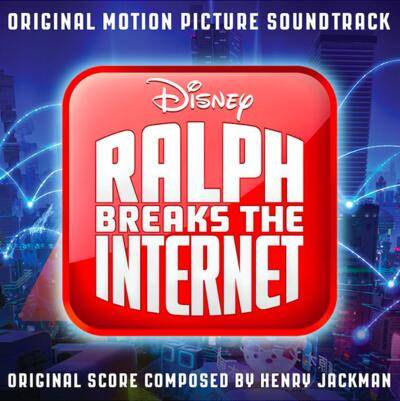 Cover art for Ralph Breaks the Internet (Original Motion Picture Soundtrack)