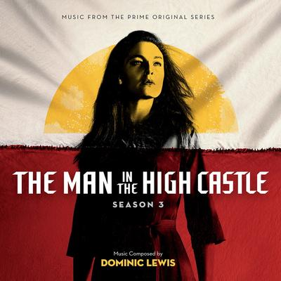 Cover art for The Man in the High Castle: Season 3 (Music From The Prime Original Series)