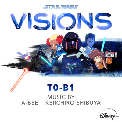 Cover art for Star Wars: Visions - T0-B1 (Original Soundtrack)