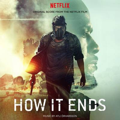 Cover art for HOW IT ENDS (Original Score from the Netflix Film)